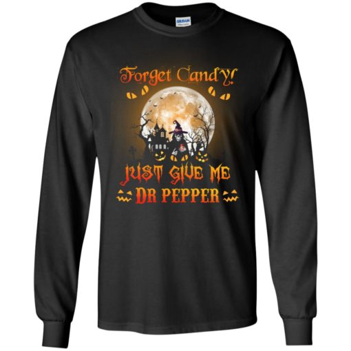 Halloween Forget Candy Just give me Dr Pepper shirt - image 4019 510x510