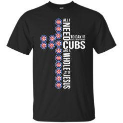 All I need to day Is a little bit of Chicago Cubs shirt - image 4049 247x247