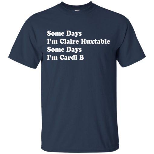 Some Days I'm Claire Huxtable Some Days I'm Cardi B shirt - image 4116 510x510