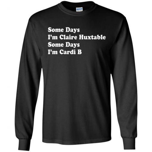 Some Days I'm Claire Huxtable Some Days I'm Cardi B shirt - image 4118 510x510