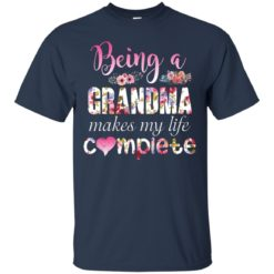 Being a Grandma Makes My Life Complete shirt - image 433 247x247