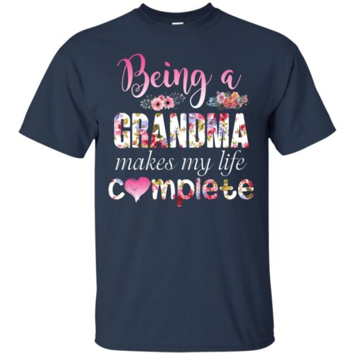 Being a Grandma Makes My Life Complete shirt - image 433 510x510