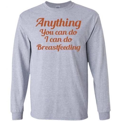 Anything you can do I can do breastfeeding shirt - image 4395 510x510