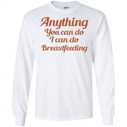 Anything you can do I can do breastfeeding shirt - image 4396 510x510