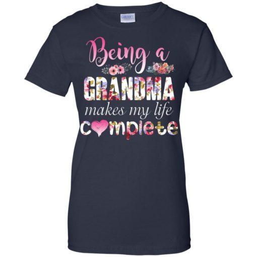 Being a Grandma Makes My Life Complete shirt - image 443 510x510
