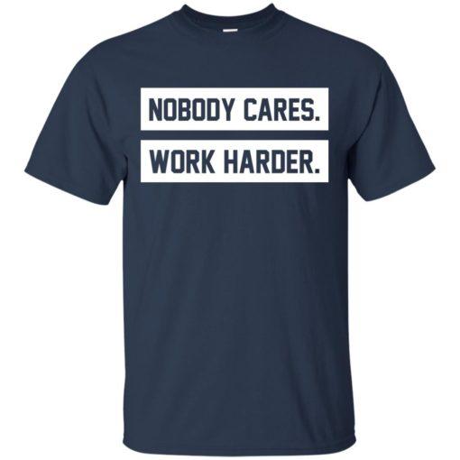 Nobody cares work harder shirt - image 469 510x510