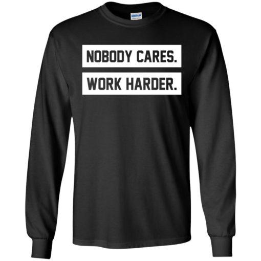 Nobody cares work harder shirt - image 471 510x510