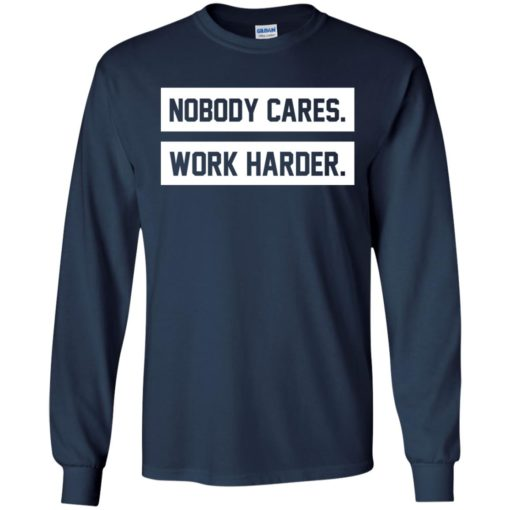 Nobody cares work harder shirt - image 472 510x510