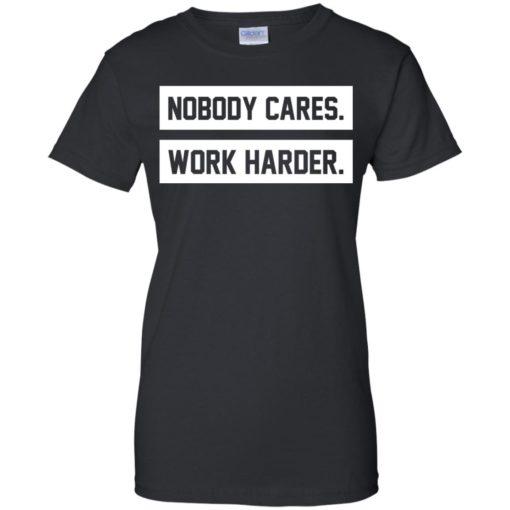 Nobody cares work harder shirt - image 477 510x510