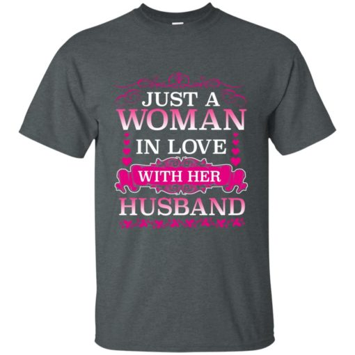 Just a woman in love with her husband shirt - image 494 510x510
