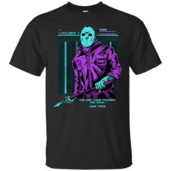 Friday the 13th Jason Voorhees you and your friends are dead shirt - image 528 247x247