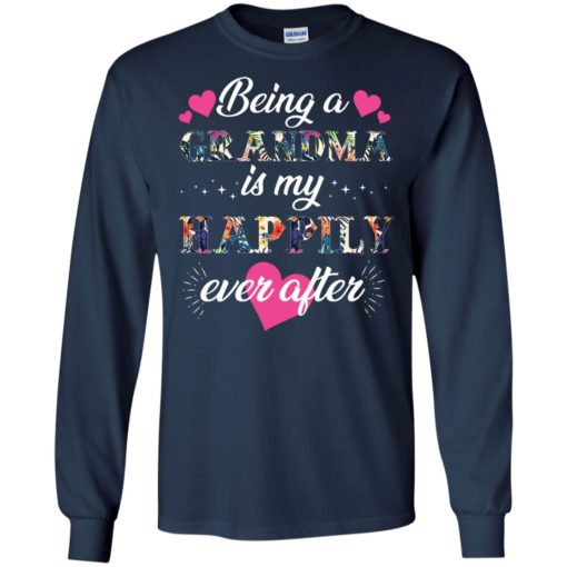 Being A Grandma Is My Happily Ever After shirt - image 688 510x510