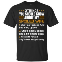 3 Things You Should Know About My Spoiled Wife shirt - image 696 247x247