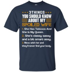 3 Things You Should Know About My Spoiled Wife shirt - image 697 247x247