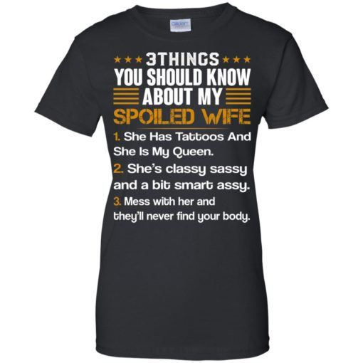 3 Things You Should Know About My Spoiled Wife shirt - image 705 510x510