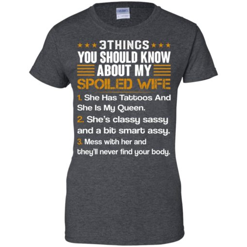3 Things You Should Know About My Spoiled Wife shirt - image 706 510x510