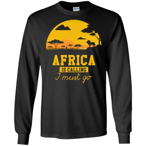 Africa Is Calling I Must Go shirt - image 976 510x510