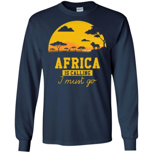 Africa Is Calling I Must Go shirt - image 977 510x510