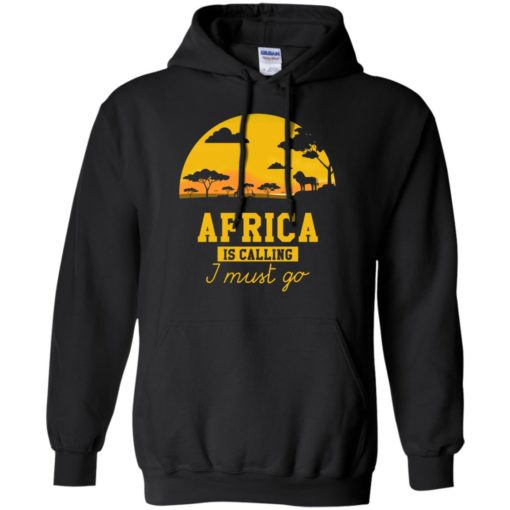 Africa Is Calling I Must Go shirt - image 978 510x510