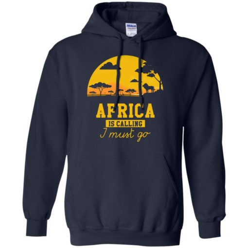 Africa Is Calling I Must Go shirt - image 979 510x510
