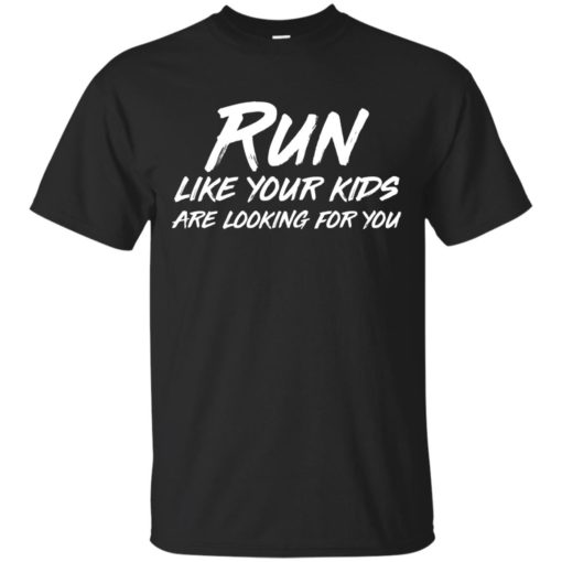Run like your kids are looking for you shirt - image 1014 510x510