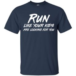 Run like your kids are looking for you shirt - image 1015 247x247