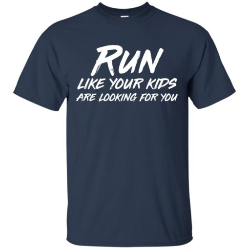 Run like your kids are looking for you shirt - image 1015 510x510
