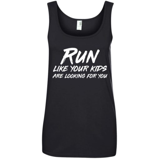 Run like your kids are looking for you shirt - image 1021 510x510