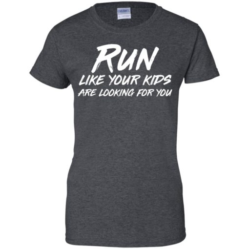 Run like your kids are looking for you shirt - image 1023 510x510