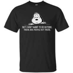 Snoopy But I don't want to go outside shirt - image 1036 247x247