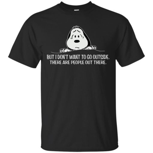 Snoopy But I don't want to go outside shirt - image 1036 510x510