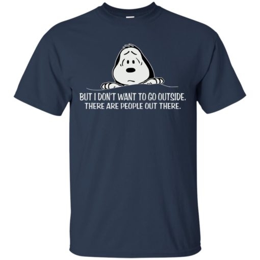 Snoopy But I don't want to go outside shirt - image 1038 510x510