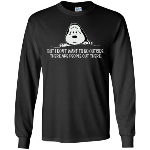 Snoopy But I don't want to go outside shirt - image 1039 510x510