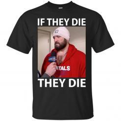 Alex Ovechkin if they die they die shirt - image 11 247x247