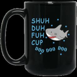 Shuh Duh Fuh Cup Doo Doo Doo shirt - image 11 247x247