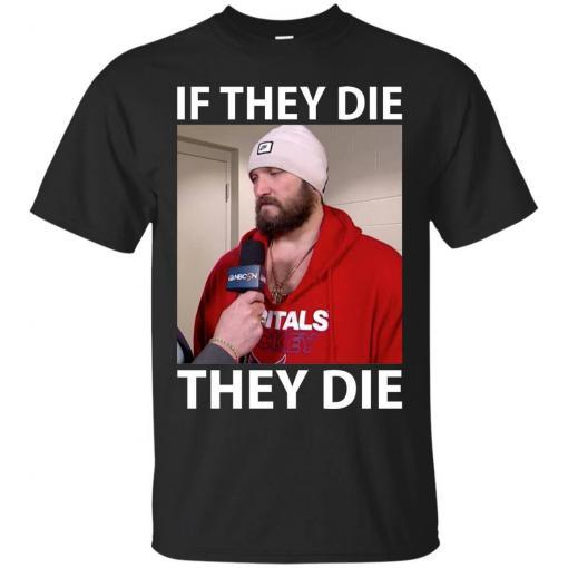 Alex Ovechkin if they die they die shirt - image 11 510x510