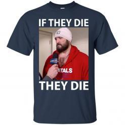 Alex Ovechkin if they die they die shirt - image 12 247x247