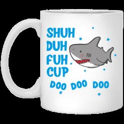 Shark shuh duh fuh cup Mug shirt - image 12 247x247