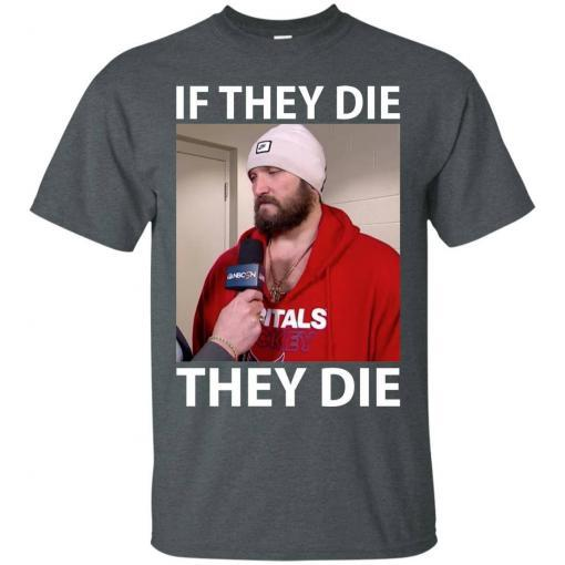 Alex Ovechkin if they die they die shirt - image 13 510x510
