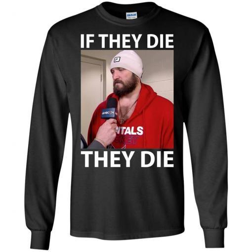 Alex Ovechkin if they die they die shirt - image 14 510x510