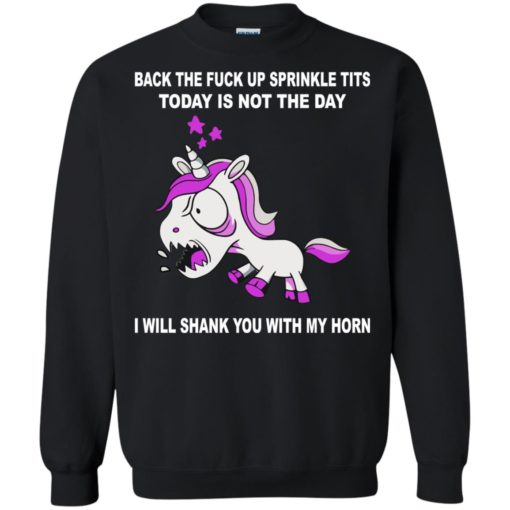 Unicorn Back the fuck up sprinkle tits today is not the day shirt - image 1510 510x510