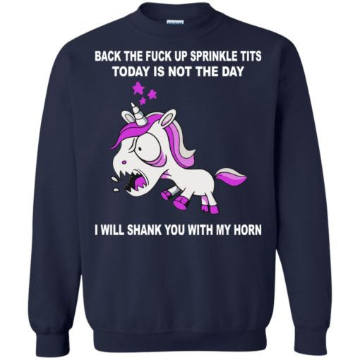 Unicorn Back the fuck up sprinkle tits today is not the day shirt - image 1511 510x510