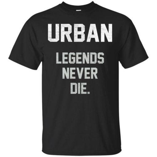 Urban Legends Never Die shirt - image 1541 510x510