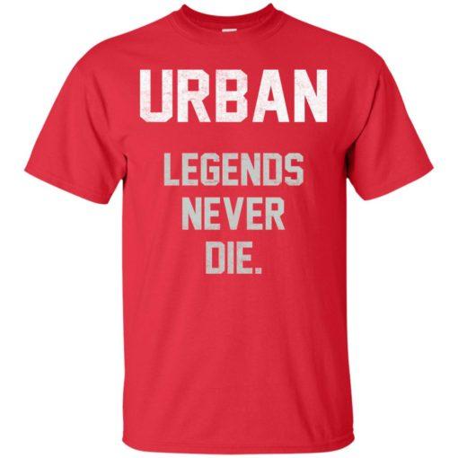 Urban Legends Never Die shirt - image 1542 510x510