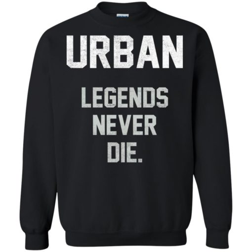 Urban Legends Never Die shirt - image 1546 510x510