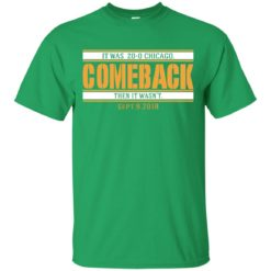 It was 20-0 Chicago comeback shirt - image 1723 247x247