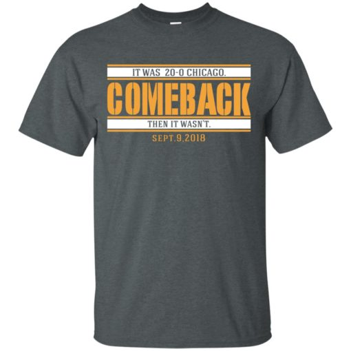 It was 20-0 Chicago comeback shirt - image 1724 510x510