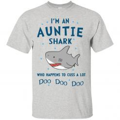 I'm an Auntie shark who happens to cuss a lot Doo Doo shirt - image 177 247x247