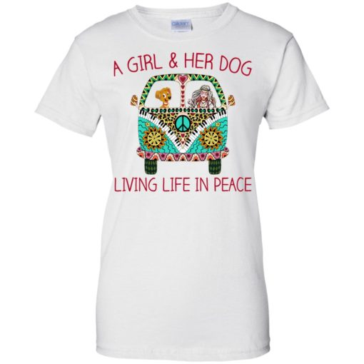 A girl and her dog living life in peace shirt - image 1792 510x510