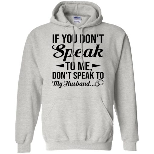 If you don't speak to me don't speak to my husband shirt - image 1797 510x510
